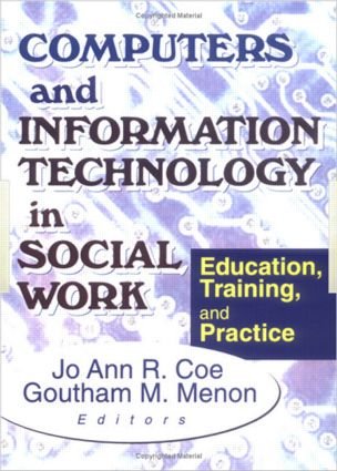Computers and Information Technology in Social Work: Education, Training, and Practice, 1st Edition (Paperback) book cover