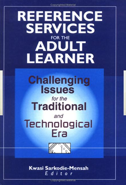 Reference Services for the Adult Learner: Challenging Issues for the Traditional and Technological Era, 1st Edition (Hardback) book cover