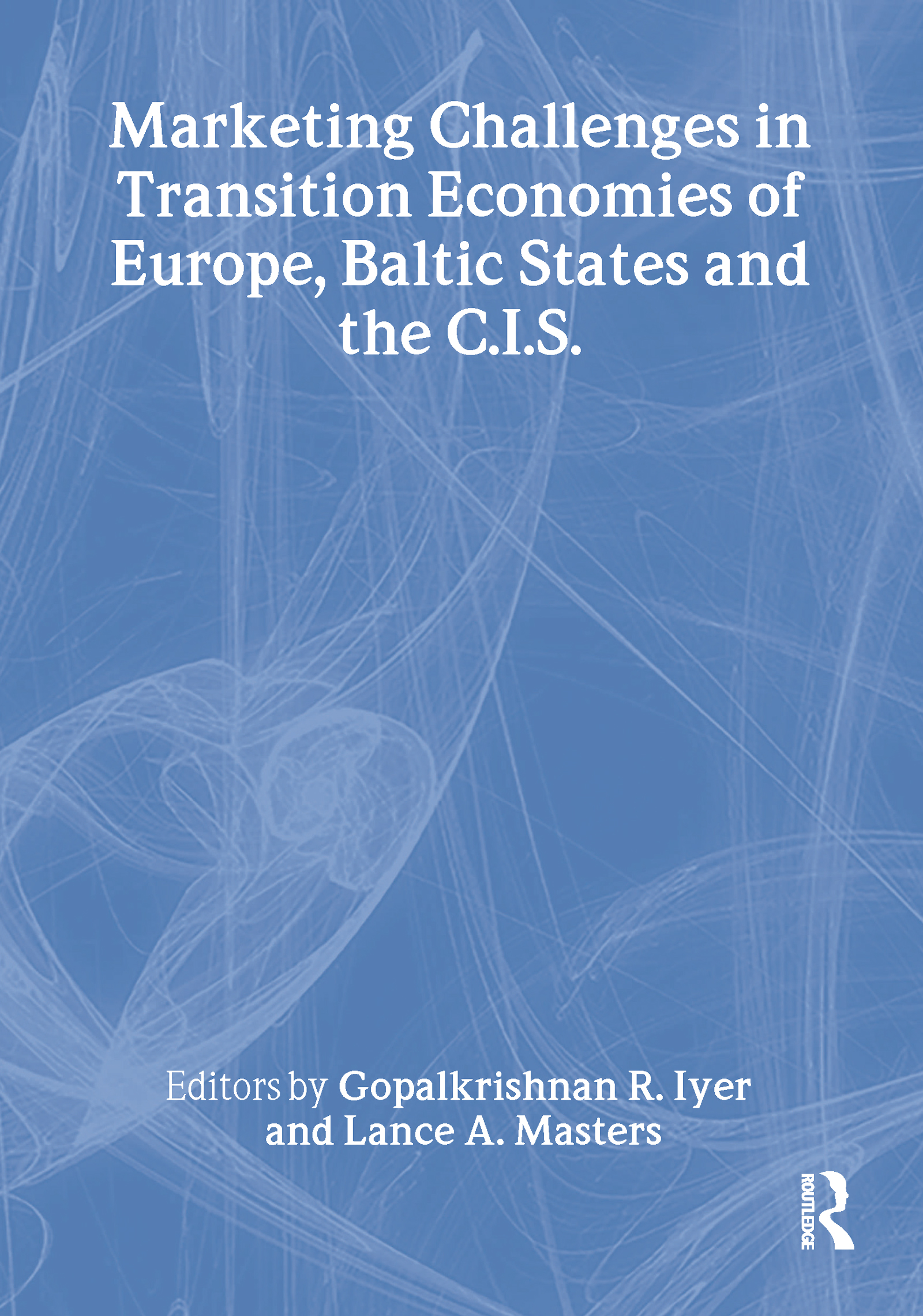 Marketing Challenges in Transition Economies of Europe, Baltic States and the CIS (Paperback) book cover
