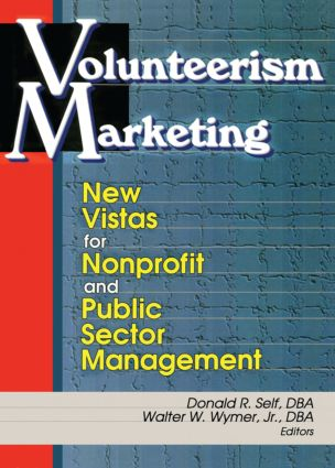 Volunteerism Marketing: New Vistas for Nonprofit and Public Sector Management, 1st Edition (Hardback) book cover