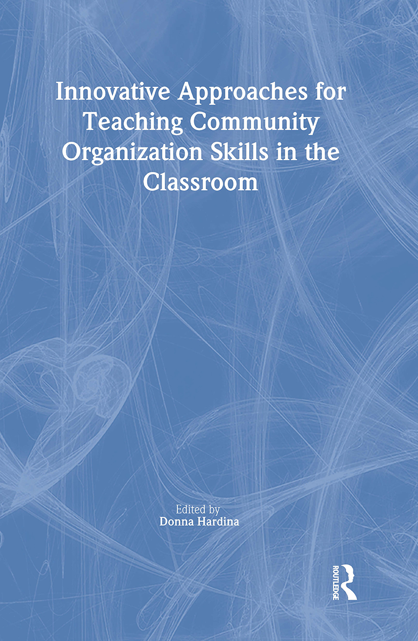 Innovative Approaches for Teaching Community Organization Skills in the Classroom: 1st Edition (Paperback) book cover