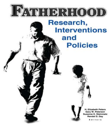 Fatherhood: Research, Interventions, and Policies (Paperback) book cover