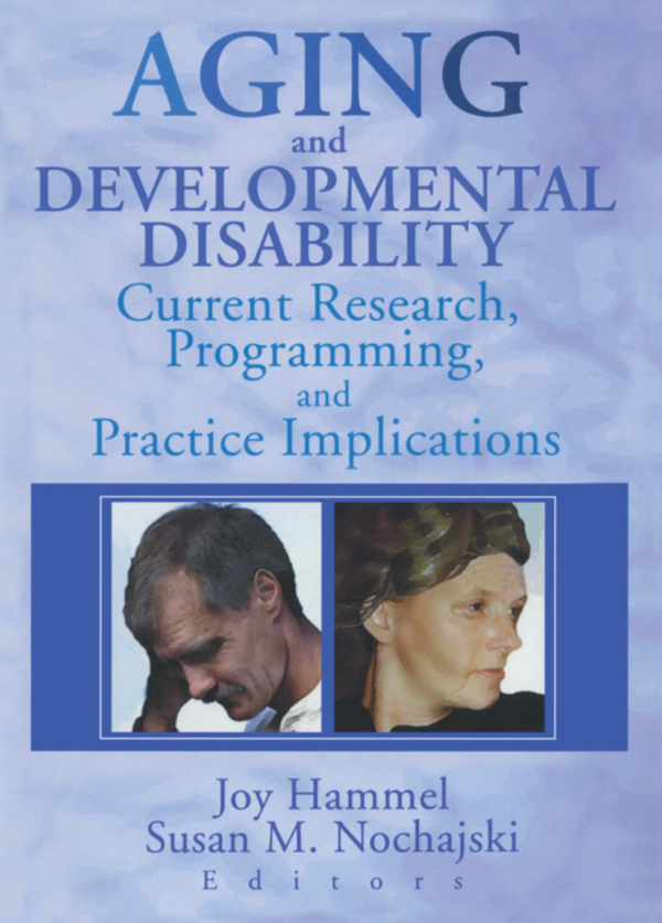 Aging and Developmental Disability: Current Research, Programming, and Practice Implications (Paperback) book cover