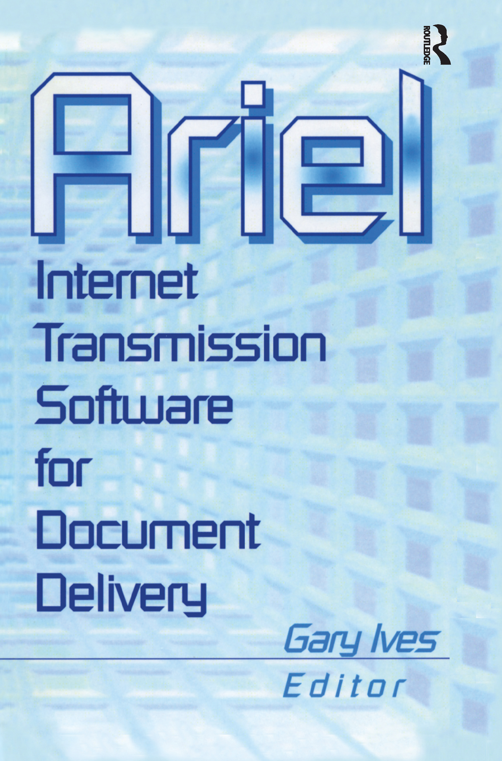 Ariel: Internet Transmission Software for Document Delivery book cover