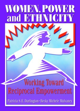 Women, Power, and Ethnicity: Working Toward Reciprocal Empowerment, 1st Edition (Paperback) book cover