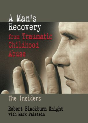 A Man's Recovery from Traumatic Childhood Abuse: The Insiders (Hardback) book cover