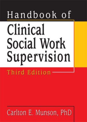 Handbook of Clinical Social Work Supervision