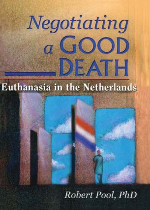 Negotiating a Good Death: Euthanasia in the Netherlands (Paperback) book cover