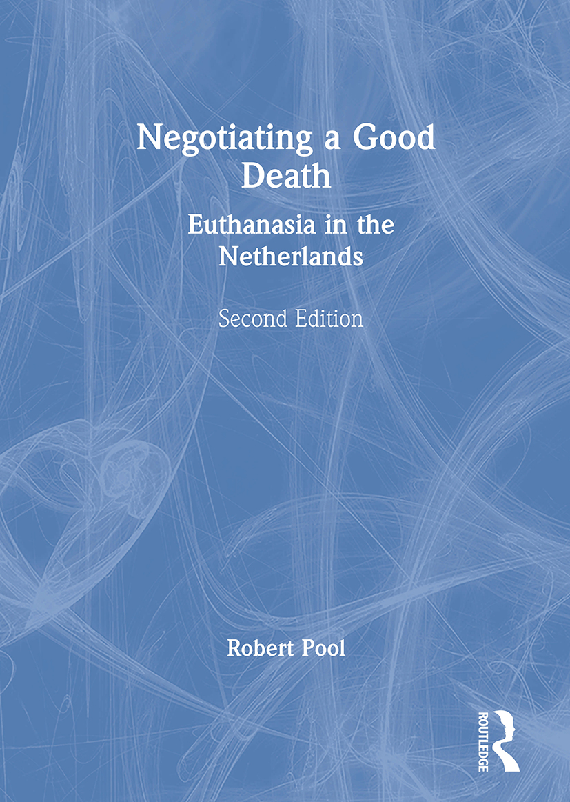 Negotiating a Good Death: Euthanasia in the Netherlands, 2nd Edition (Paperback) book cover