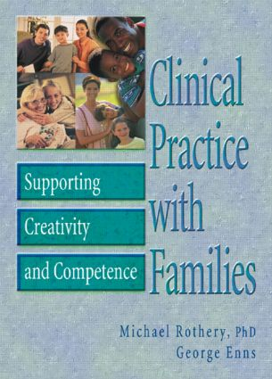 Clinical Practice with Families: Supporting Creativity and Competence, 1st Edition (Hardback) book cover