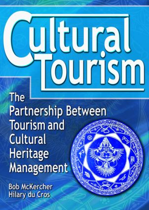 Cultural Tourism: The Partnership Between Tourism and Cultural Heritage Management, 1st Edition (Paperback) book cover