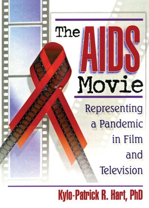 The AIDS Movie: Representing a Pandemic in Film and Television, 1st Edition (Hardback) book cover