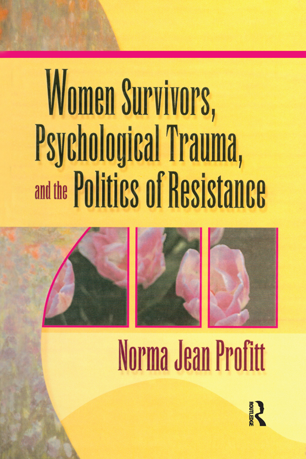 Women Survivors, Psychological Trauma, and the Politics of Resistance: 1st Edition (Paperback) book cover