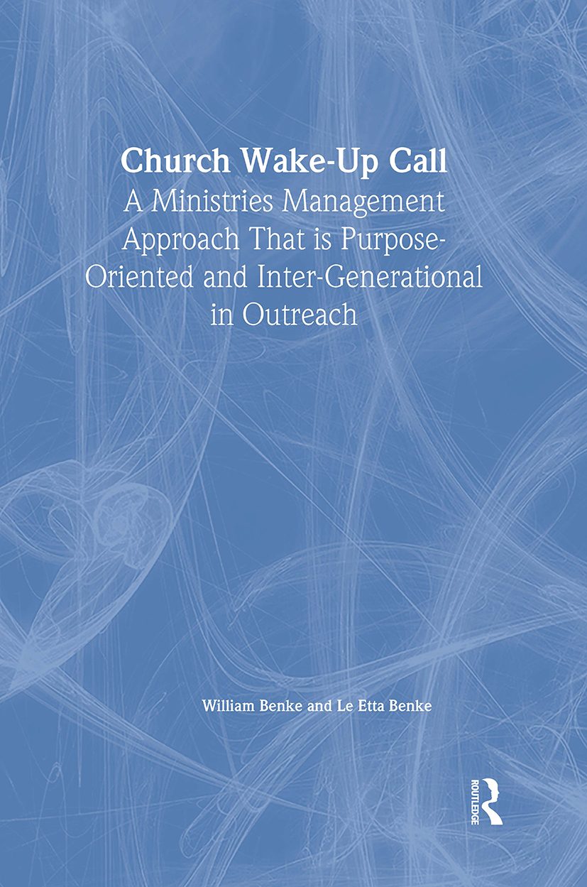 Church Wake-Up Call: A Ministries Management Approach That is Purpose-Oriented and Inter-Generational in Outreach, 1st Edition (Paperback) book cover