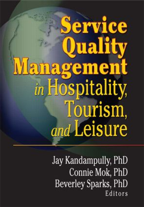 Service Quality Management in Hospitality, Tourism, and Leisure: 1st Edition (Paperback) book cover