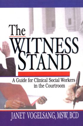 The Witness Stand: A Guide for Clinical Social Workers in the Courtroom (Paperback) book cover