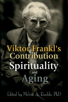 Viktor Frankl's Contribution to Spirituality and Aging (Paperback) book cover