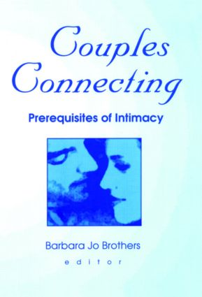 Couples Connecting: Prerequisites of Intimacy, 1st Edition (Paperback) book cover
