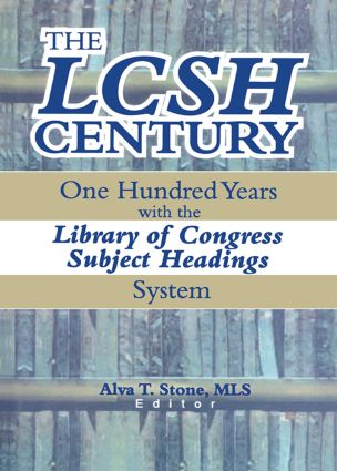 The LCSH Century: One Hundred Years with the Library of Congress Subject Headings System book cover