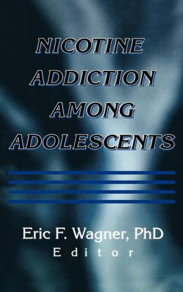 Nicotine Addiction Among Adolescents: 1st Edition (Paperback) book cover
