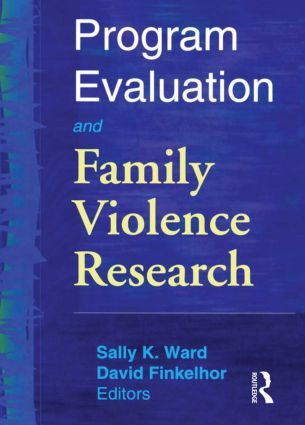 Program Evaluation and Family Violence Research: 1st Edition (Paperback) book cover