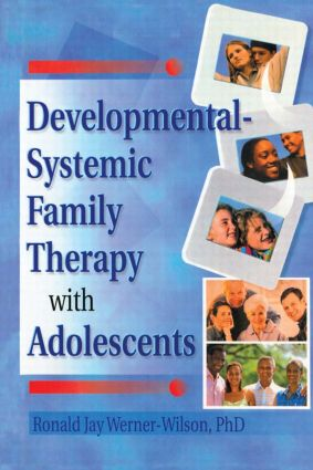 Developmental-Systemic Family Therapy with Adolescents: 1st Edition (Hardback) book cover
