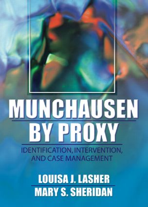 Munchausen by Proxy: Identification, Intervention, and Case Management (Paperback) book cover