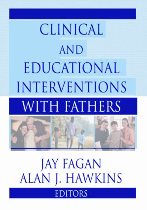 Clinical and Educational Interventions with Fathers: 1st Edition (Paperback) book cover