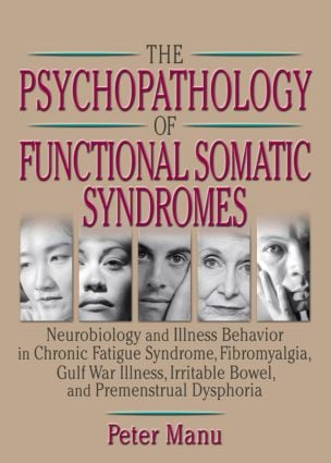 The Psychopathology of Functional Somatic Syndromes