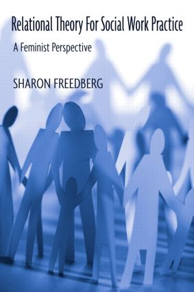 Relational Theory for Social Work Practice: A Feminist Perspective, 1st Edition (Paperback) book cover