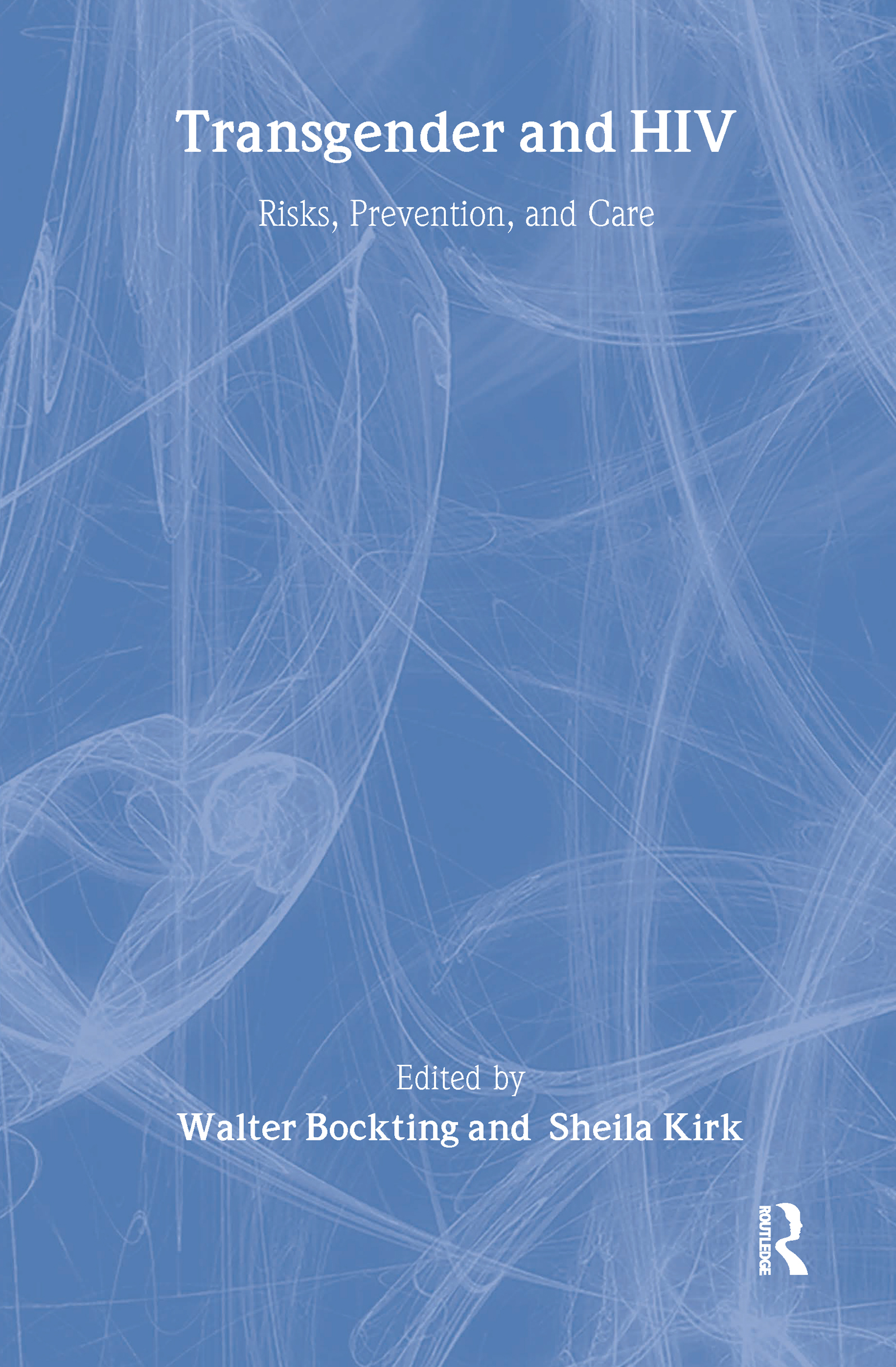 Transgender and HIV: Risks, Prevention, and Care, 1st Edition (Hardback) book cover