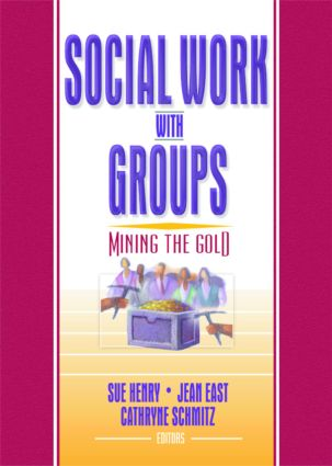 Social Work with Groups: Mining the Gold (Paperback) book cover