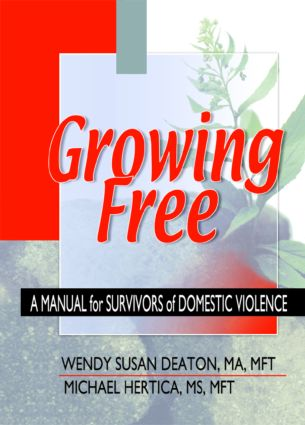 Growing Free: A Manual for Survivors of Domestic Violence, 1st Edition (Paperback) book cover