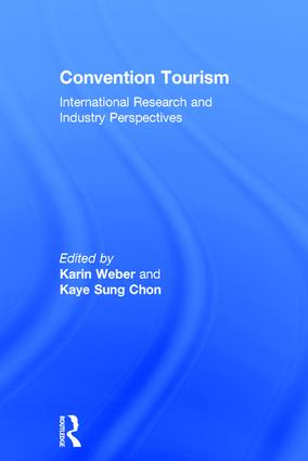 Convention Tourism: International Research and Industry Perspectives, 1st Edition (Hardback) book cover
