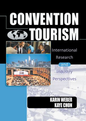 Convention Tourism: International Research and Industry Perspectives, 1st Edition (Paperback) book cover
