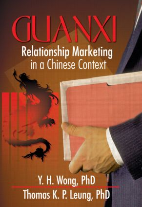 Guanxi: Relationship Marketing in a Chinese Context, 1st Edition (e-Book) book cover