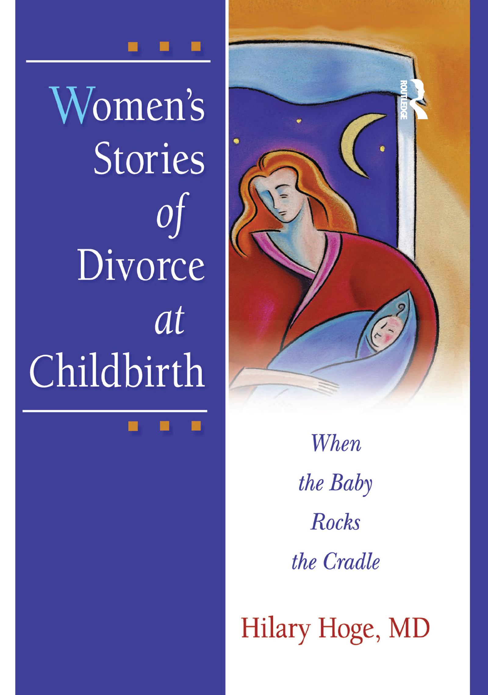 Women's Stories of Divorce at Childbirth: When the Baby Rocks the Cradle book cover