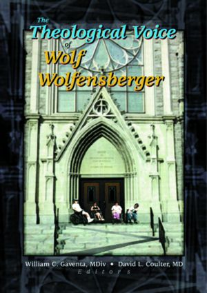The Theological Voice of Wolf Wolfensberger: 1st Edition (Paperback) book cover