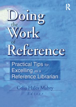 Doing the Work of Reference: Practical Tips for Excelling as a Reference Librarian, 1st Edition (Paperback) book cover
