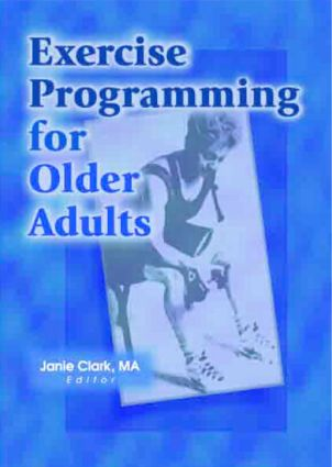 Exercise Programming for Older Adults: 1st Edition (Paperback) book cover