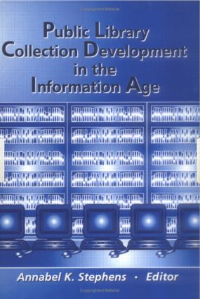 Public Library Collection Development in the Information Age: 1st Edition (Paperback) book cover