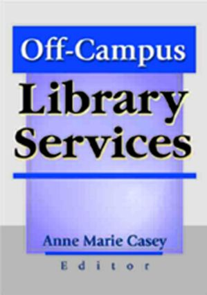 Off-Campus Library Services: 1st Edition (Hardback) book cover