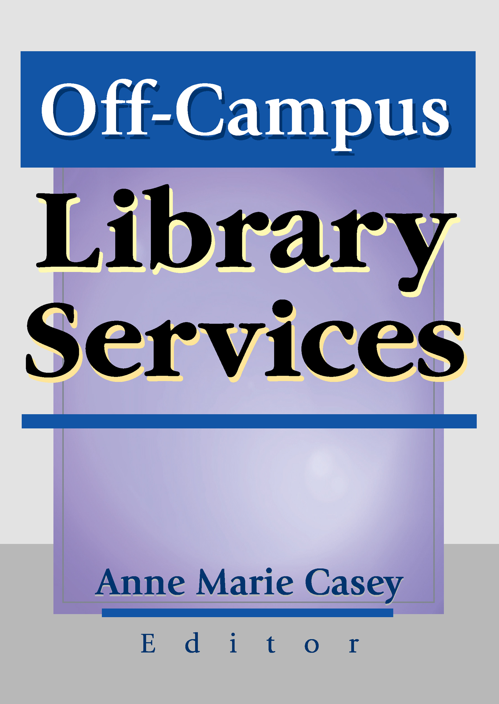 Off-Campus Library Services: 1st Edition (Paperback) book cover