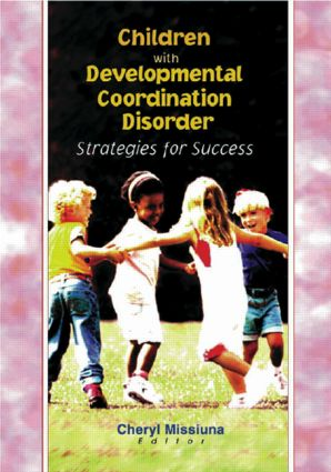 Children with Developmental Coordination Disorder: Strategies for Success, 1st Edition (Paperback) book cover