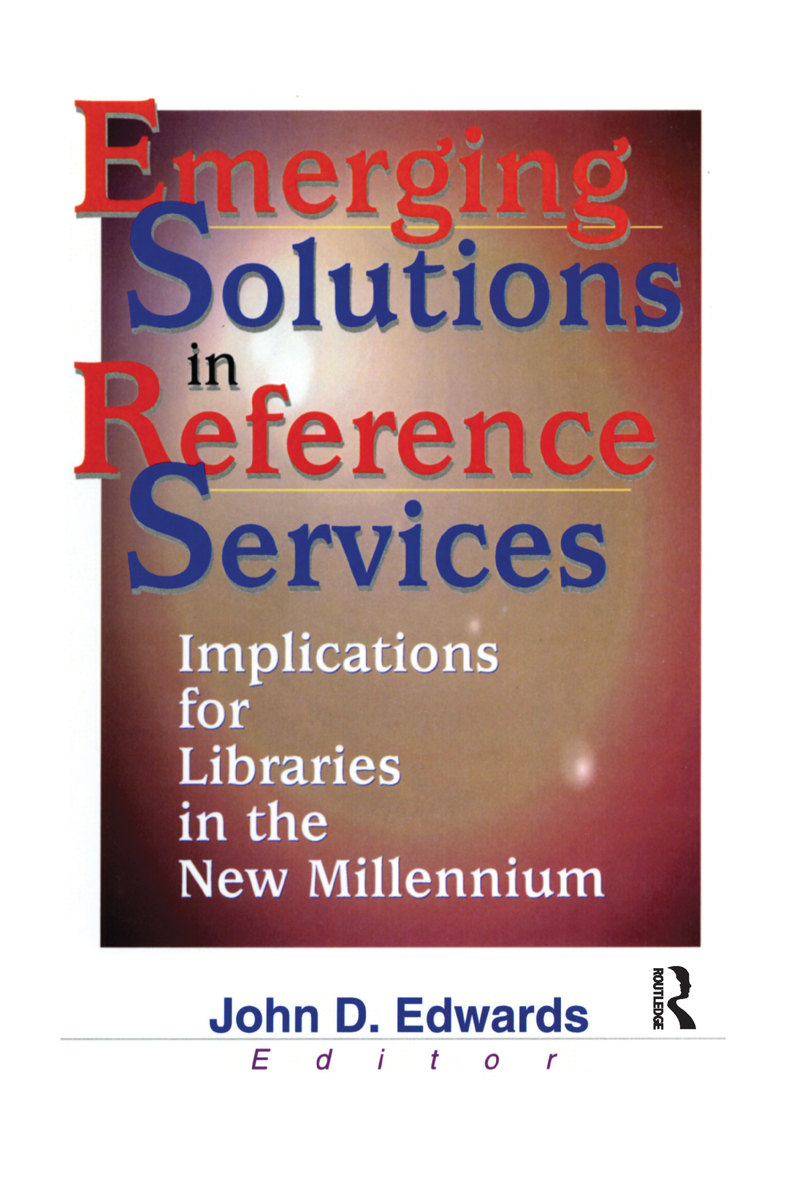 Emerging Solutions in Reference Services: Implications for Libraries in the New Millennium book cover