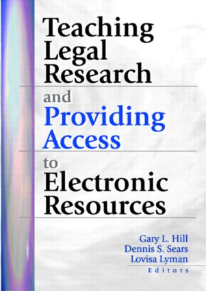 Teaching Legal Research and Providing Access to Electronic Resources: 1st Edition (Hardback) book cover