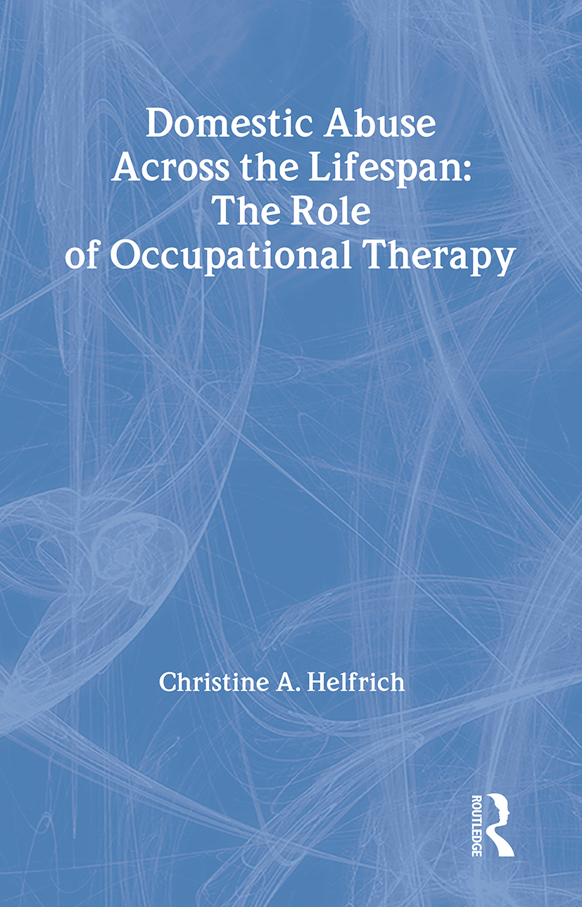 Domestic Abuse Across the Lifespan: The Role of Occupational Therapy (Paperback) book cover