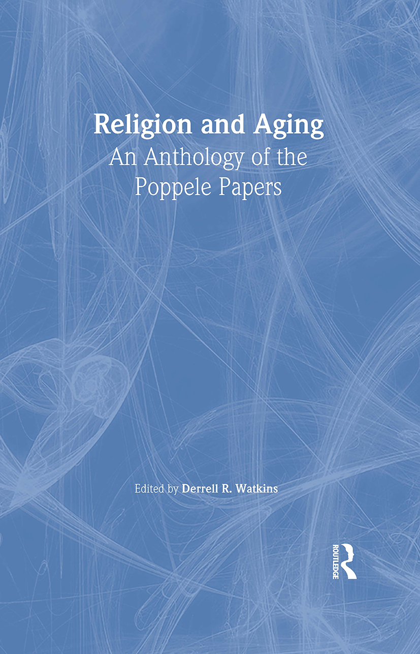 Religion and Aging: An Anthology of the Poppele Papers, 1st Edition (Paperback) book cover