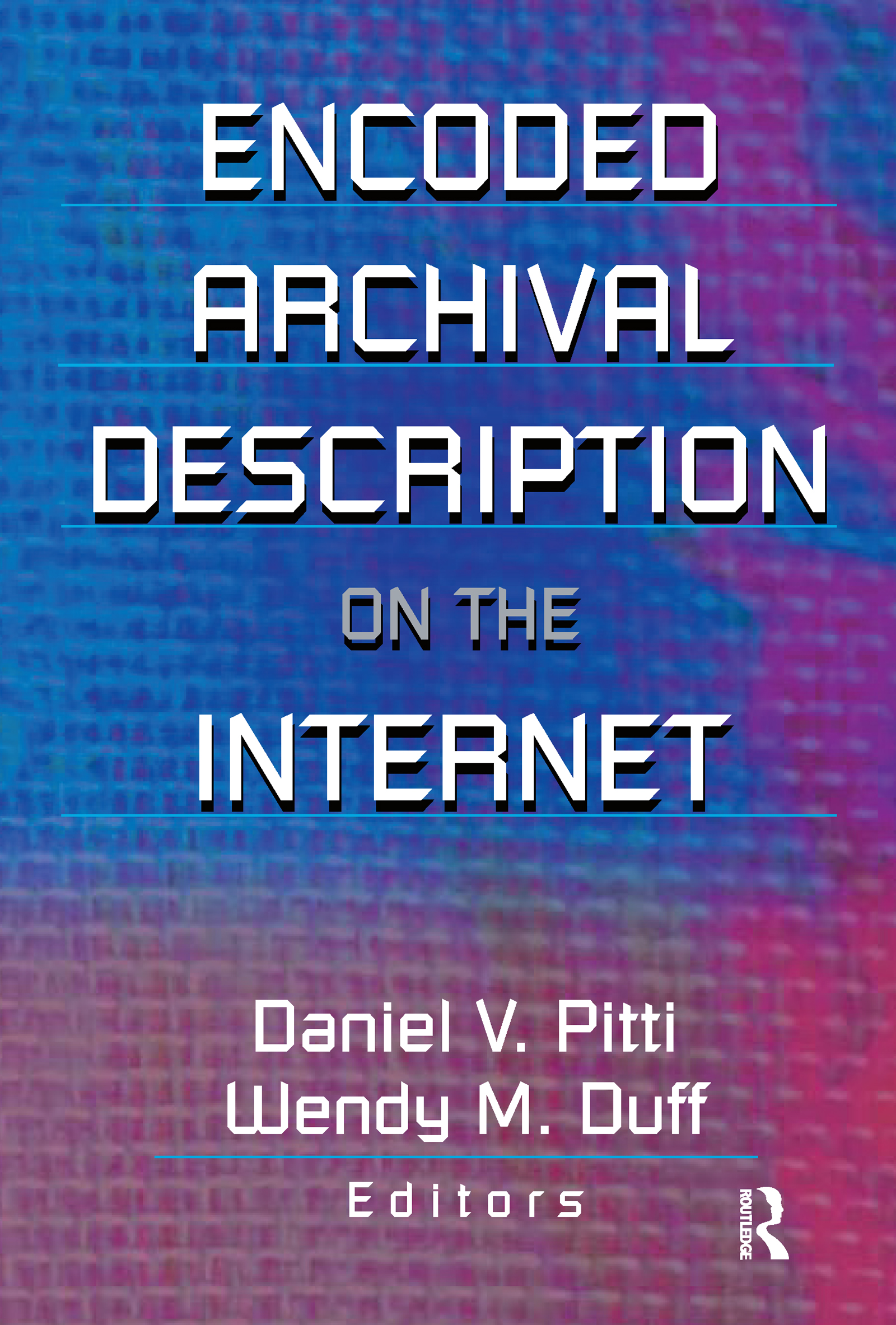 Encoded Archival Description on the Internet: 1st Edition (Paperback) book cover