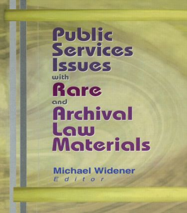 Public Services Issues with Rare and Archival Law Materials: 1st Edition (Paperback) book cover